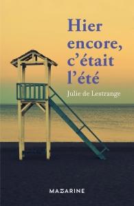 Hier encore c'était l'été - Julie de Lestrange - Mazarine
