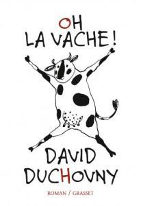 Oh la vache - David Duchovny - Grasset