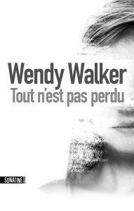 Wendy Walker - Tout n'est pas perdu - Sonatine