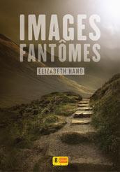Elizabeth Hand - Images fantômes - Super 8 Editions